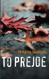 To prejde - Tamara Tainová
